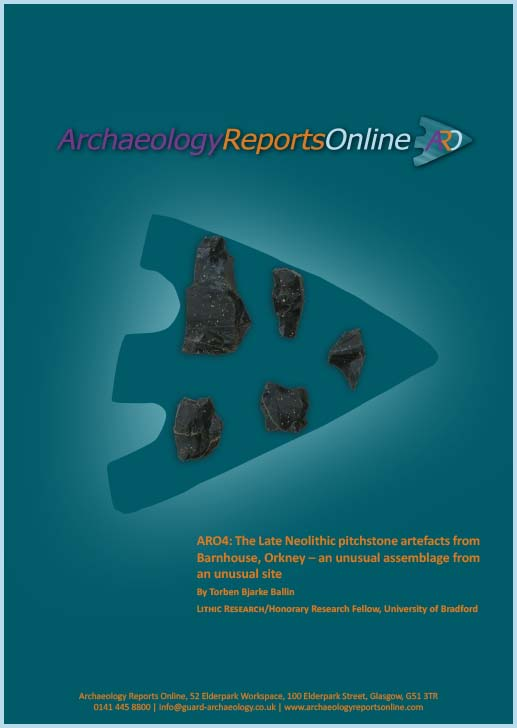 ARO4: The Late Neolithic pitchstone artefacts from Barnhouse, Orkney – an unusual assemblage from an unusual site
